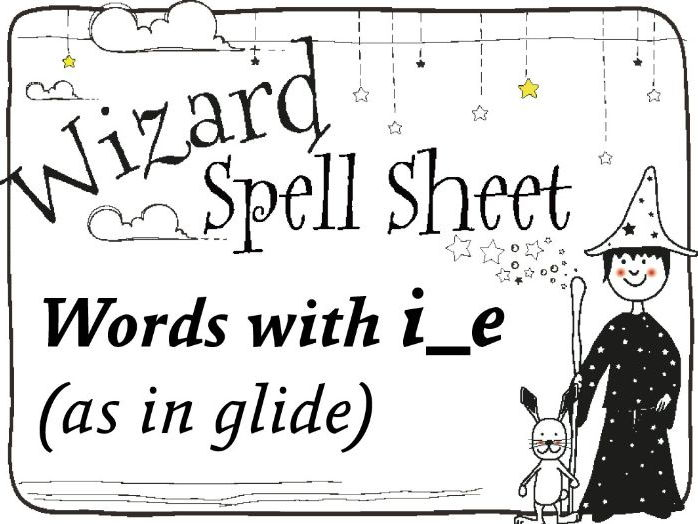 Wizard Spell Sheet: Words with i_e as in glide
