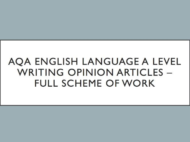 AQA A Level English Language  - Writing Opinion Articles