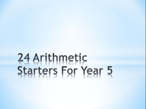 24 Year 5 Arithmetic Starters