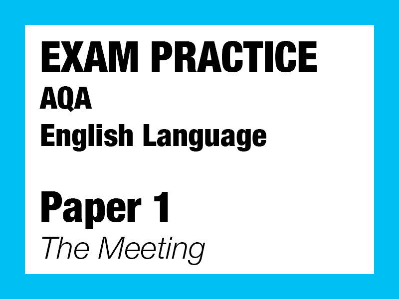 English Language Exam Paper 1- The Meeting