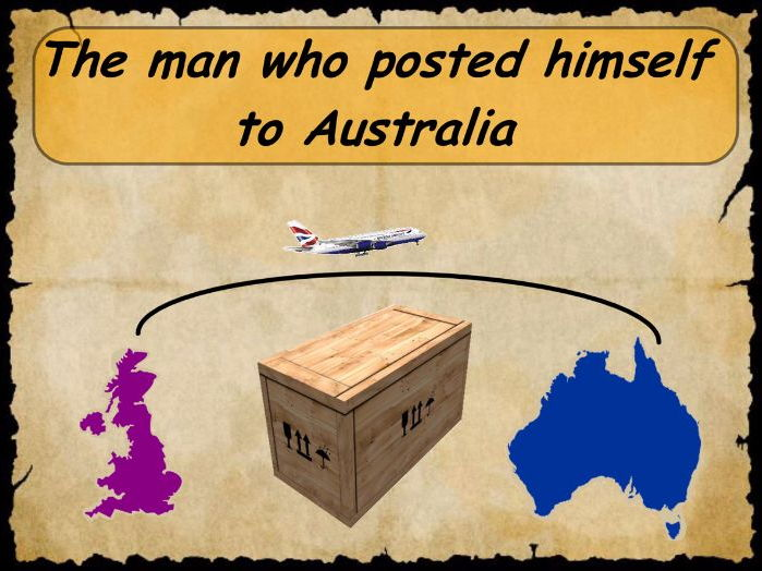 The Man Who Posted Himself to Australia - A writing task based an incredible true story