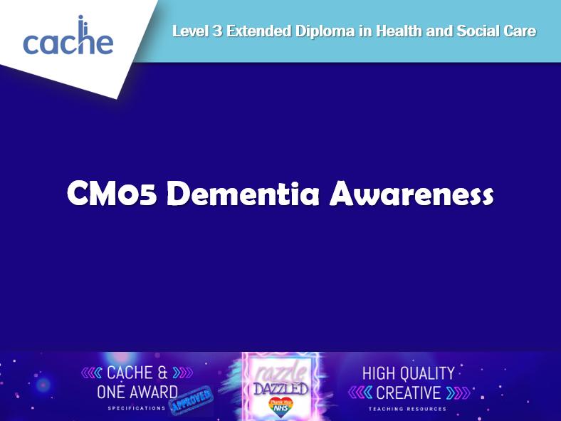 CACHE ED H&SC Optional Unit CM05 Dementia Awareness