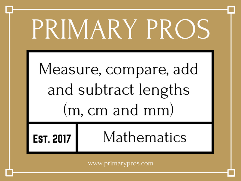 Measure, compare, add and subtract lengths (m,cm and mm)