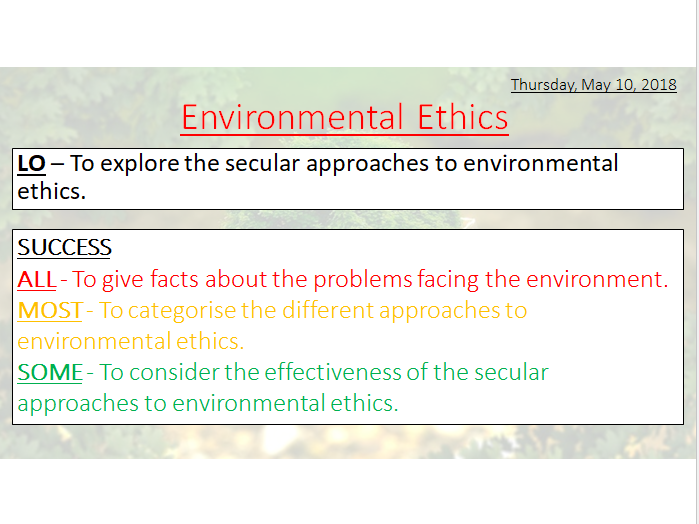 ENVIRONMENTAL ETHICS - SECULAR RESPONSES - DEEP ECOLOGY, ECO-HOLISM, CONSERVATION ETHICS