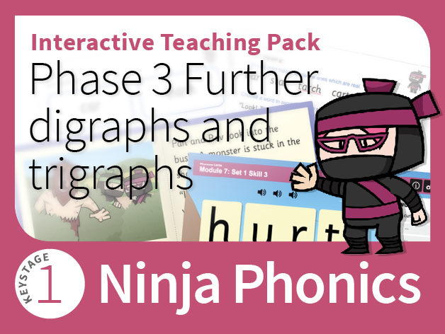 Ninja Phonics 7 - Interactive Teaching Pack - Further digraphs and trigraphs - Phase 3