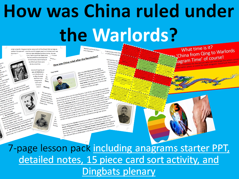 China under the Warlords - 7-page full lesson (anagrams starter, notes, card sort, Dingbats plenary)