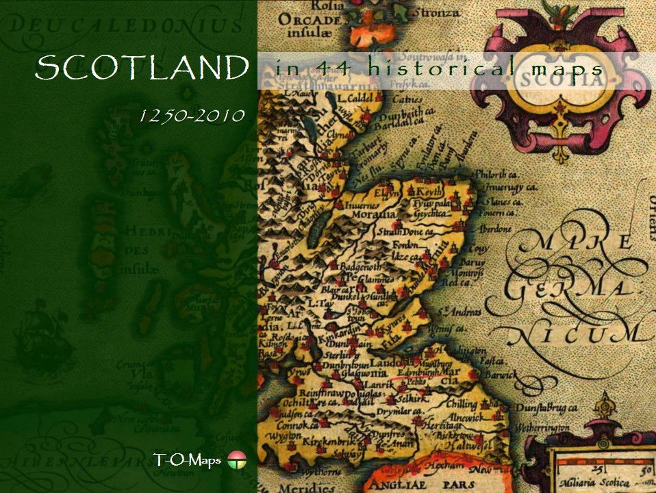 Scotland in 44 historical maps (1250-2010)
