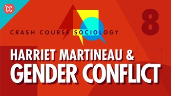 Crash Course Sociology E#8 Harriet Martineau &  Gender Conflict Questions & Key