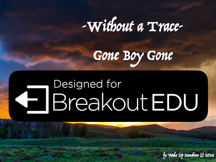 Without a Trace: Gone Boy Gone Breakout EDU Edtion