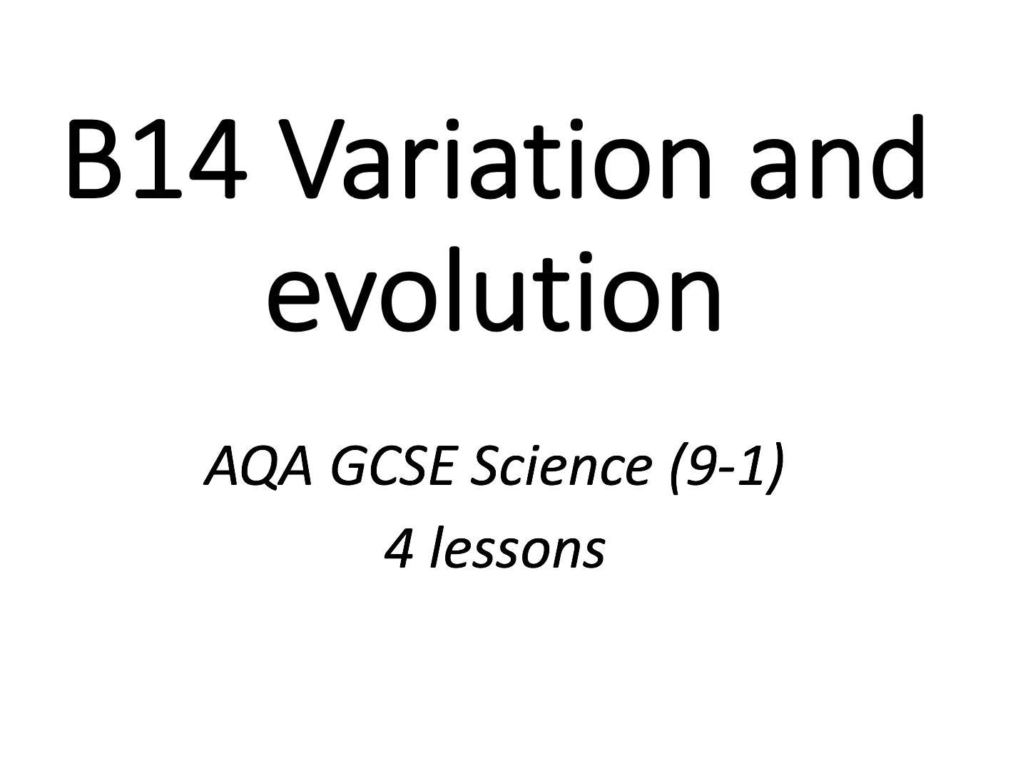 B14 Variation and evolution