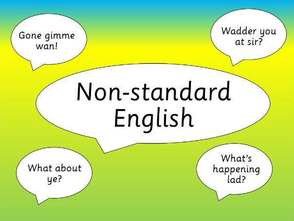 Non standard english by paddyd422 teaching resources tes for English home magazine customer service