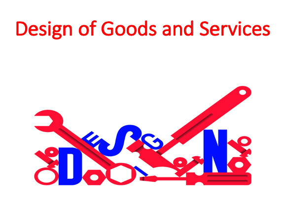 Design of Goods and Services (Operation Management)