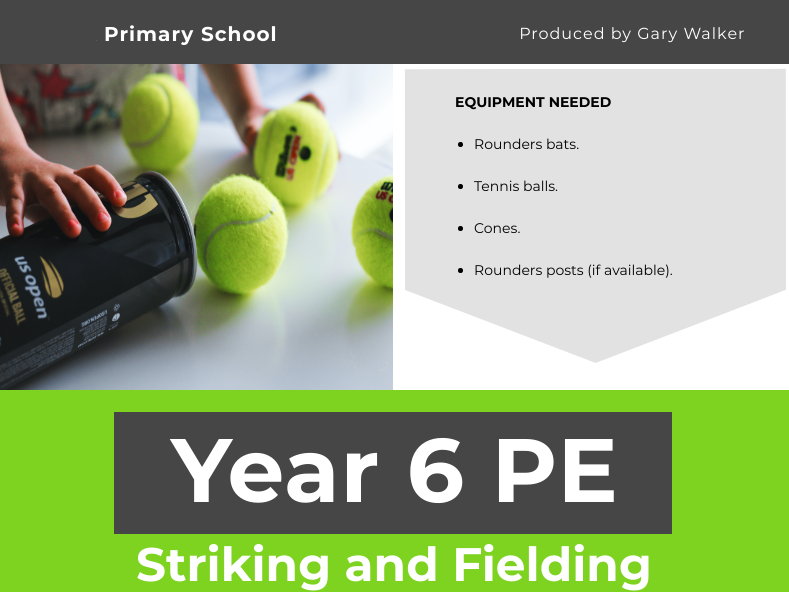 Striking and Fielding Unit - YEAR 6 PE