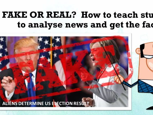 FAKE NEWS UNIT: Teach students to analyse news and get the facts