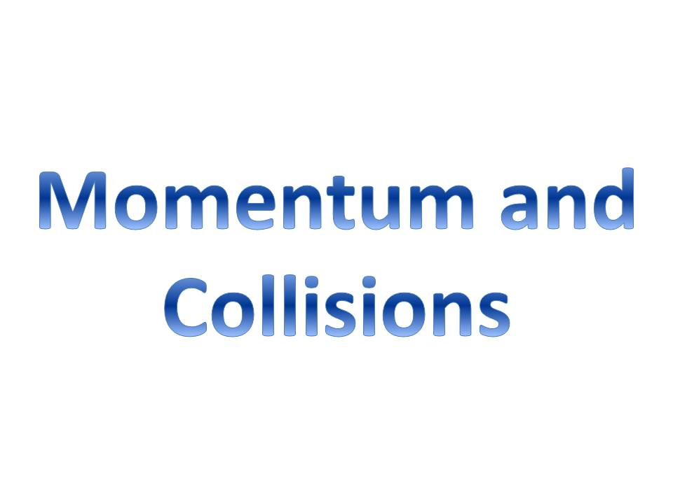 Momentum and Collisions Revision Sheet