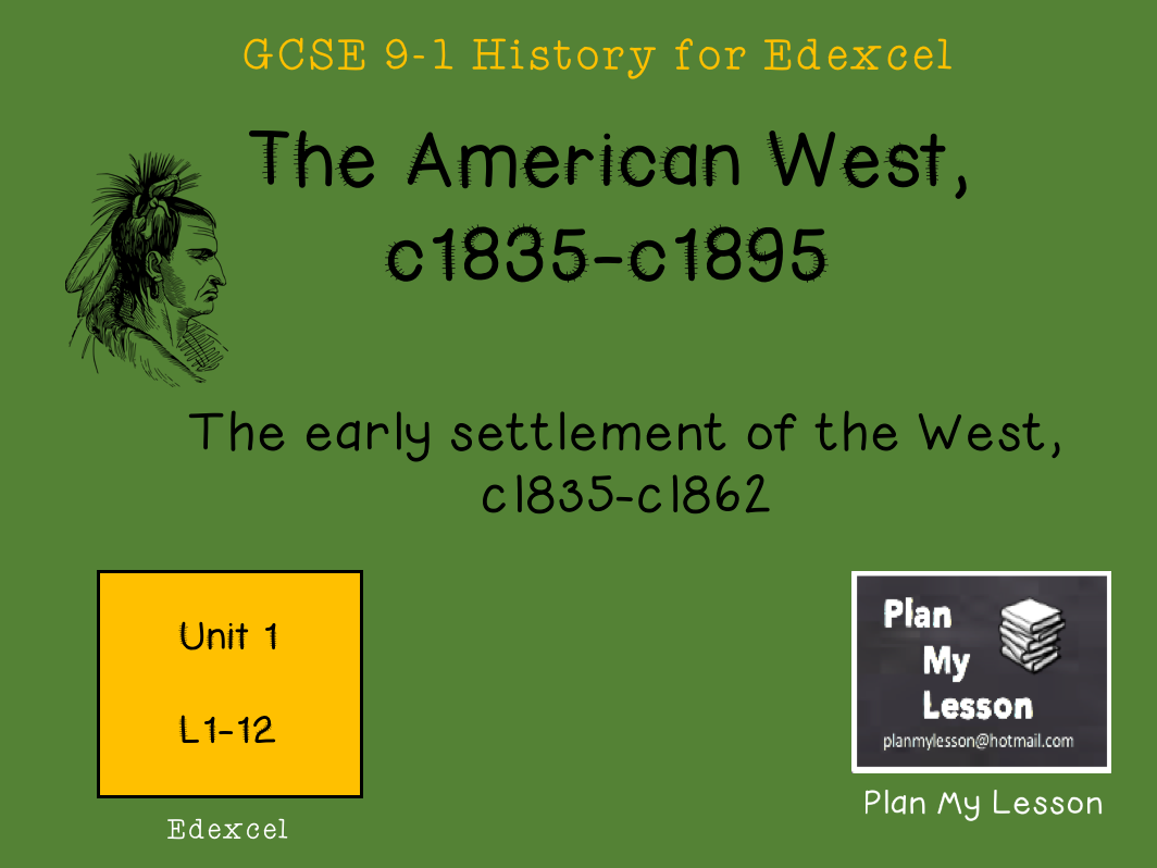 The American West Unit 1: The early settlement of the West, c1835-c1862