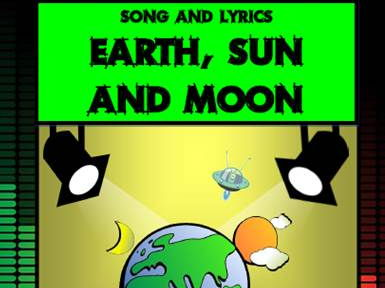 Earth, Sun and Moon Song by Mr A, Mr C and Mr D Present