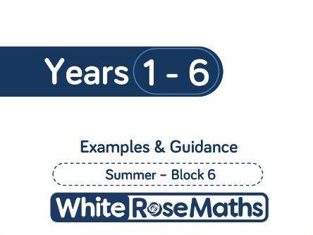 White Rose Maths - Summer - Block 6