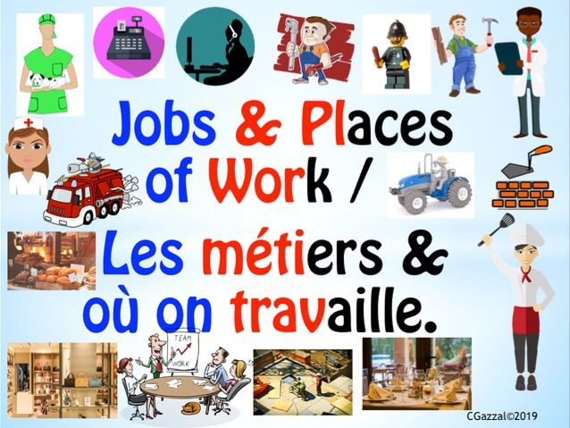 French – Jobs / Professions & Places of Work. Les métiers et où on travaille.