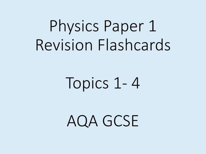 GCSE Physics Paper 1 Revision Flashcards (topics 1-4) AQA