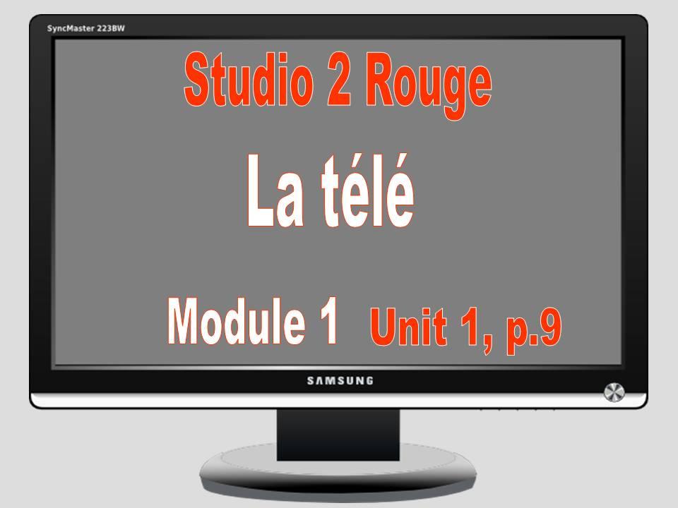 La Télé; Studio 2 Rouge, Module 1, Unit 1, p. 9