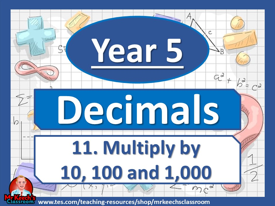 Year 5 – Decimals – Multiplying decimals by 10, 100 and 1,000 - White Rose Maths