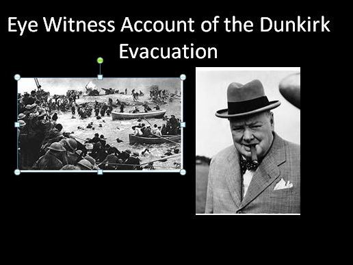 Write an eye witness account of the Dunkirk Evacuation