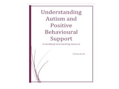 Understanding Autism and Positive Behavioural Support Booklet