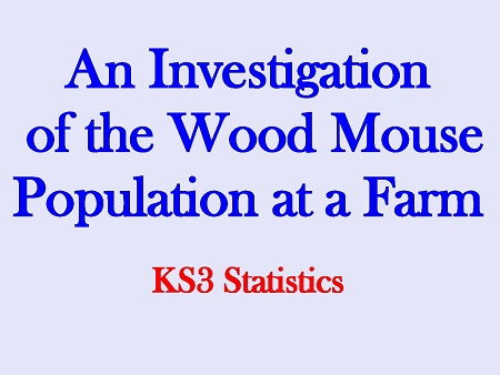 An Investigation of the Wood Mouse Population at a Farm