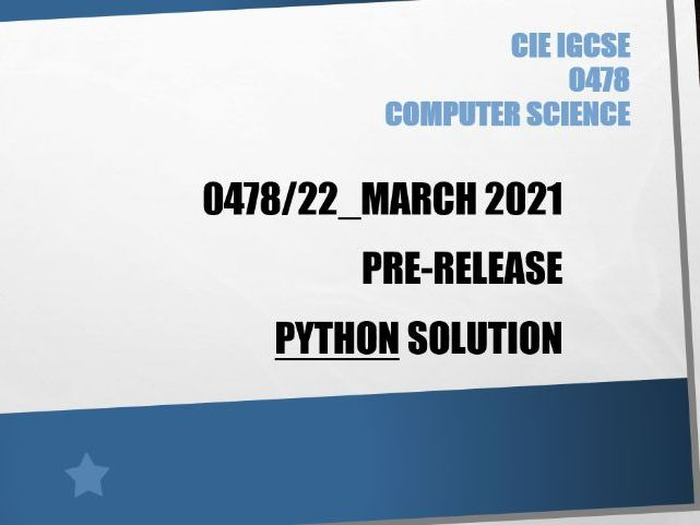 0478/22 - March 2021 - Pre-release - Python solution