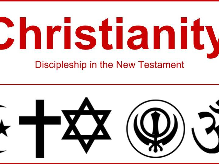 Christianity - Discipleship in the New Testament