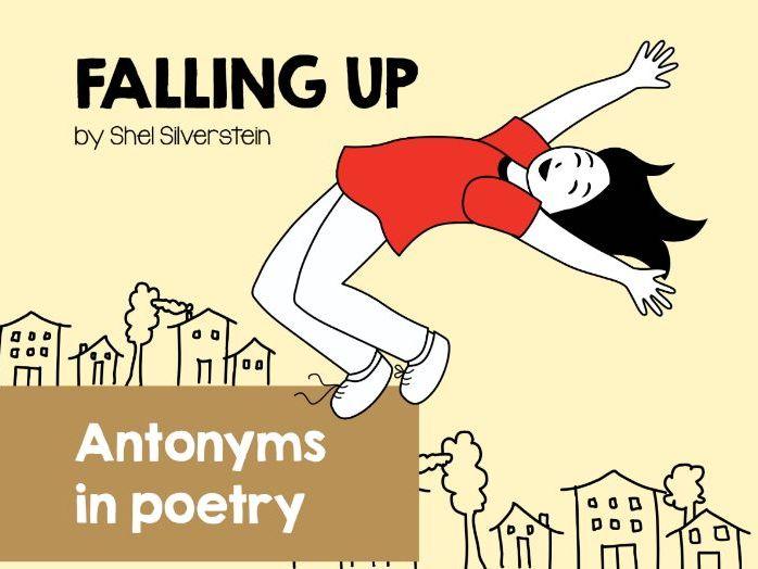 Antonyms in poetry. 'Falling Up' by Shel Silverstein.
