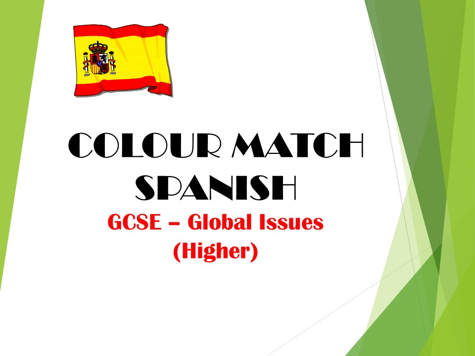 GCSE SPANISH - Global Issues (higher) - COLOUR MATCH