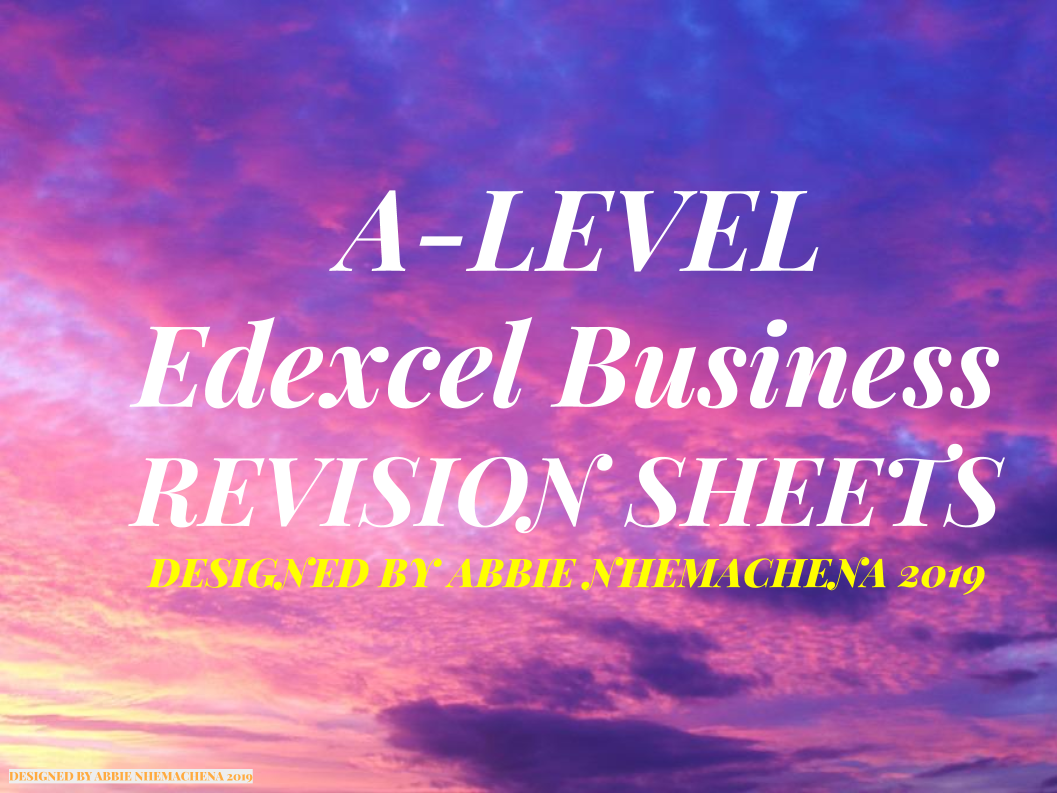 A-Level Edexcel Business Theme 1-4 Revision Sheets