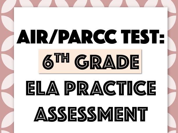 AIR or PARCC Practice Test: 6th Grade ELA Test Prep!