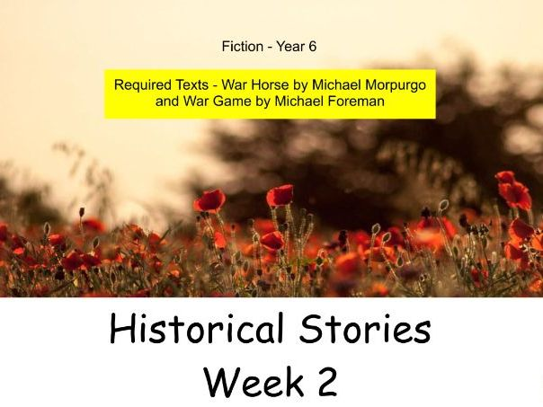 Year 6: Historical Stories 5 Lessons (Week 2 of 3)