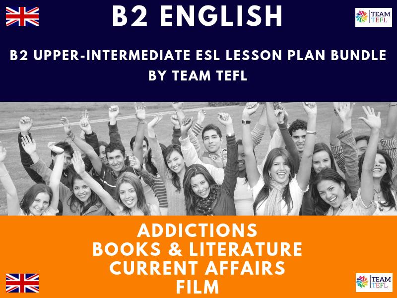 Addictions / Books & Literature / Current Affairs / Film B2 Upper-Intermediate ESL Lesson Plan Bundle