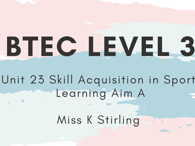 BTEC Level 3 Unit 23  Skill Acquisition in Sport