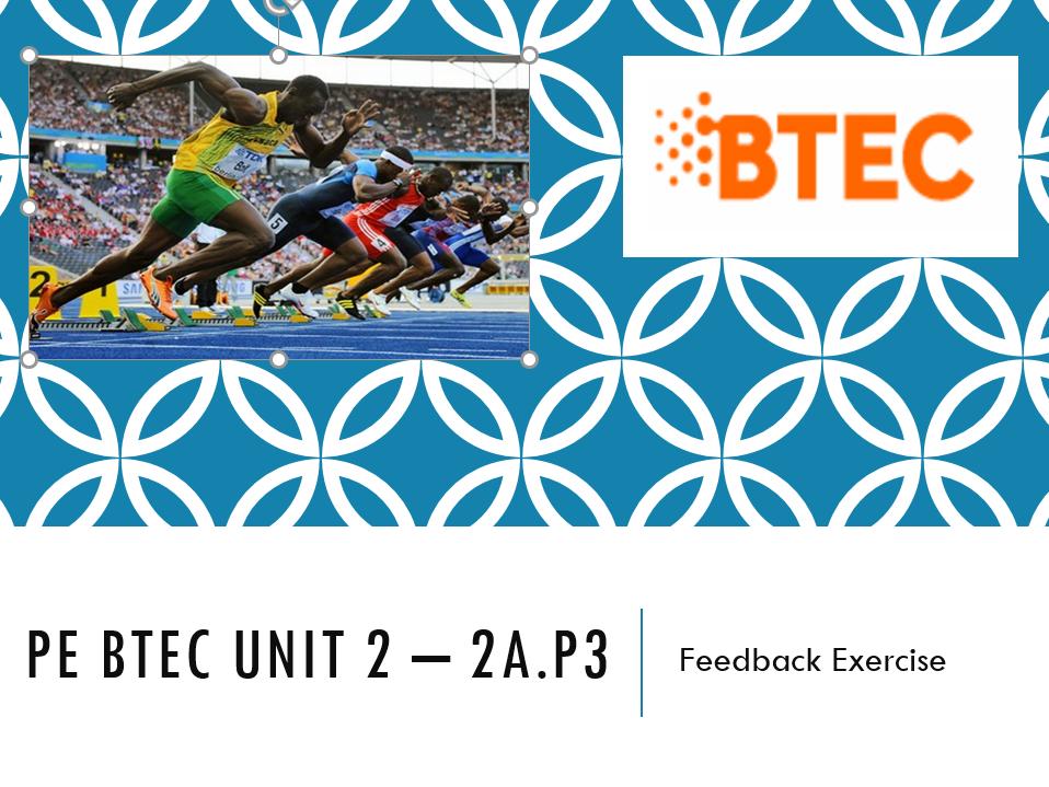 PE BTEC, Level 2, Unit 2, 2A.P3 Feedback Presentation & Feedback Activity Worksheet