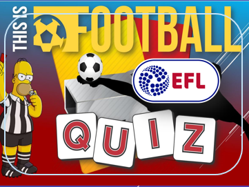 Summer 2017; Quiz: Football: EFL Championship Towns and Cities