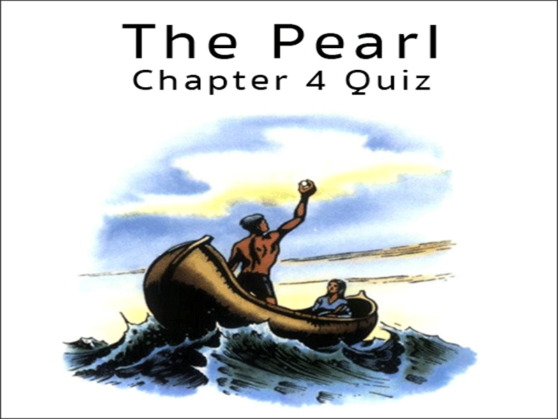 The Pearl by John Steinbeck Chapter 4 Quiz with Answer Key