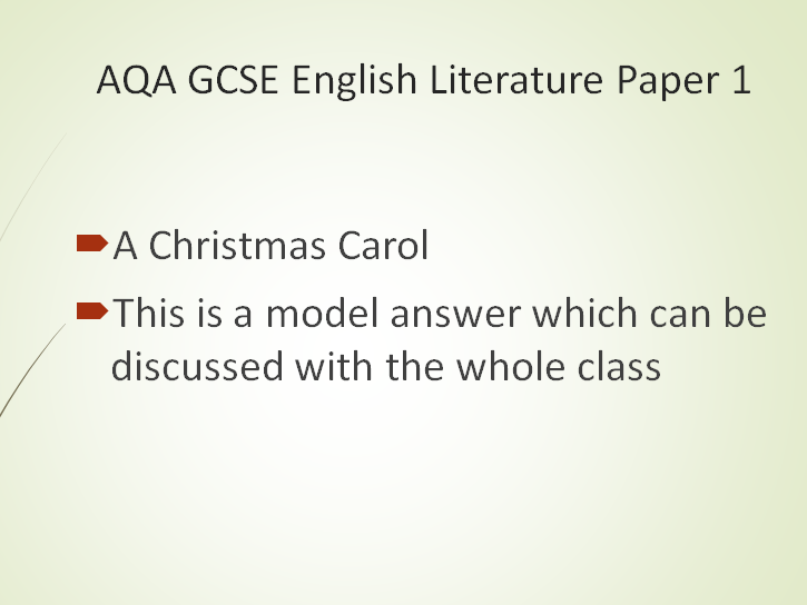 AQA GCSE English Literature Paper 1 - A Christmas Carol.  Model answer - Scrooge's transformation .