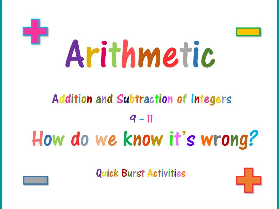 Integer Addition and Subtraction 9 - 11 : How do we know it's wrong?