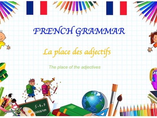 The place of the adjective in French (la place des adjectifs)