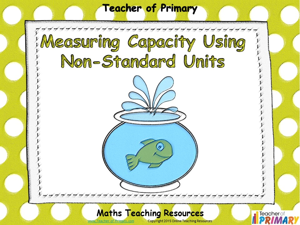Measuring Capacity Using Non-Standard Units - Animated PowerPoint presentation and worksheet