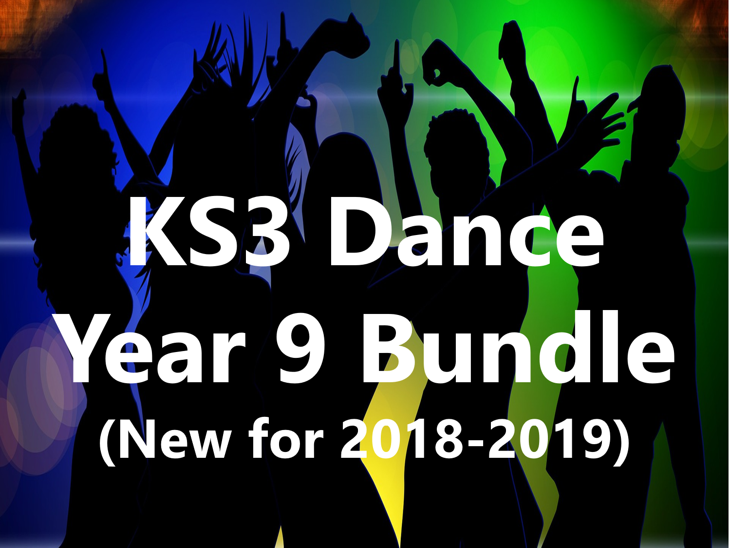 KS3 Dance: Year 9 Bundle (New for 2018-2019)