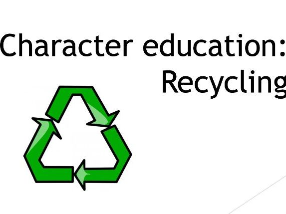 Character education: Recycling