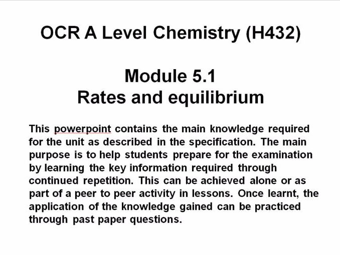 OCR A Level Chemistry (H432)  Module 5.1 Rates and equilibrium Powerpoint