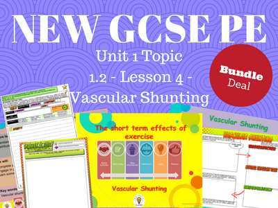 NEW Edexcel GCSE PE Unit 1 – Topic 1.2 – Cardiovascular System Lesson 4 – Vascular Shunting (BUNDLE)