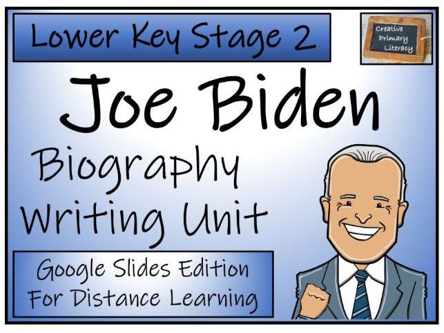 LKS2 Joe Biden Biography Writing & Distance Learning Unit